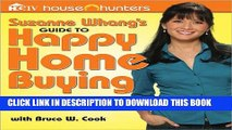 [EBOOK] DOWNLOAD Suzanne Whang s Guide to Happy Home Buying (House Hunters) GET NOW