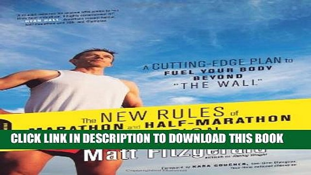[PDF] The New Rules of Marathon and Half-Marathon Nutrition: A Cutting-Edge Plan to Fuel Your Body