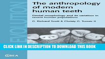 [DOWNLOAD] PDF BOOK The Anthropology of Modern Human Teeth: Dental Morphology and its Variation in