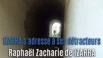 IZARRA s'adresse à ses détracteurs ! Raphaël Zacharie de IZARRA