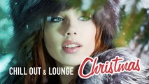 Christmas 2016 - | Chill Out & Lounge Music Collection for your Cocktail Parties