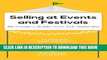 [DOWNLOAD] PDF BOOK Selling at Events and Festivals: An Insider s Guide from Top Veterans New
