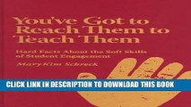 [DOWNLOAD]|[BOOK]} PDF You ve Got to Reach Them to Teach Them: Hard Facts about the Soft Skills of