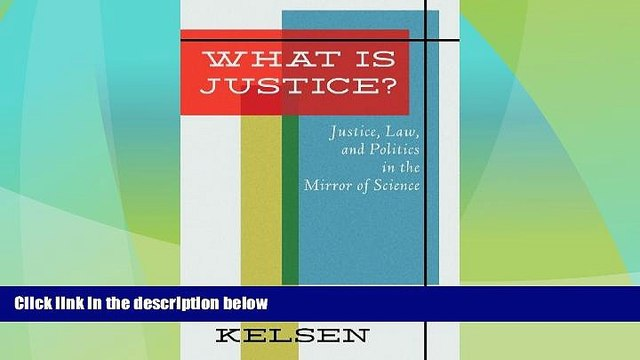 Big Deals  What Is Justice: Justice, Law, and Politics in the Mirror of Science : Collected
