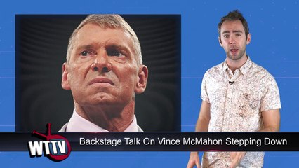 Backstage Talk Of Vince McMahon Stepping Down In WWE | WrestleTalk News