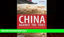 Big Deals  China Against the Tides, 3rd Ed.: Restructuring through Revolution, Radicalism and