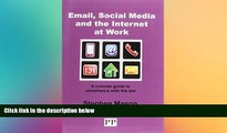 READ FULL  EMAIL, SOCIAL MEDIA AND THE INTERNET AT WORK A Concise Guide to Compliance with the