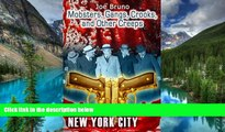 Must Have  Mobsters, Gangs, Crooks, and Other Creeps - Volume 3 - New York City (Mobsters, Gangs,