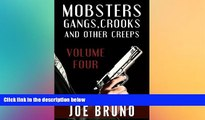 Full [PDF]  Mobsters, Gangs, Crooks, and Other Creeps-Volume 4 (Mobsters, Gangs, Crooks and Other