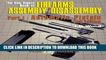 [PDF] The Gun Digest Book of Firearms Assembly/Disassembly Part I - Automatic Pistols (Gun Digest