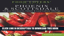 [BOOK] PDF Food Lovers  Guide to® Phoenix   Scottsdale: The Best Restaurants, Markets   Local