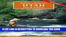 [DOWNLOAD] PDF Flyfisher s Guide to Utah (Flyfishers Guide) (Flyfishers Guide) (Flyfishers