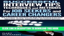 [PDF] Successful Interview Tips, Techniques and Methods For Job Seekers and Career Changers.: How