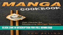 [Read PDF] Manga Cookbook - Get Ready for Mastering Manga Recipes: One of the Must Have Manga