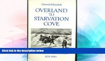 READ FULL  Overland to Starvation Cove: With the Inuit in Search of Franklin, 1878-1880  Premium