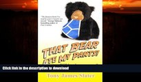 READ BOOK  That Bear Ate My Pants! Adventures of a Real Idiot Abroad  GET PDF