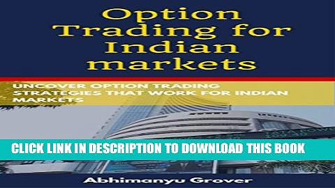 [PDF] Option Trading for Indian markets: Uncover option trading strategies that work for Indian