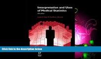 For you Interpretation and Uses of Medical Statistics