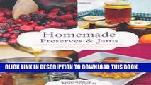 [PDF] Homemade Preserves   Jams: Over 90 Recipes for Luscious Jams, Tangy Marmalades, Crunchy