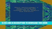 [PDF] Dairy bacteriology; a short manual for students in dairy schools, cheese makers and farmers