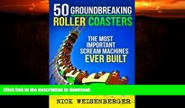 READ  50 Groundbreaking Roller Coasters: The Most Important Scream Machines Ever Built  GET PDF
