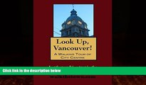 Big Deals  A Walking Tour of Vancouver, British Columbia - City Centre (Look Up, Canada!)  Full