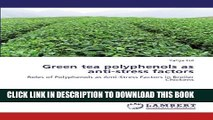 [PDF] FREE Green tea polyphenols as anti-stress factors: Roles of Polyphenols as Anti-Stress