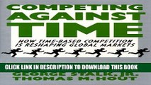 [PDF] Competing Against Time: How Time-Based Competition is Reshaping Global Mar Full Collection