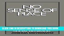 [DOWNLOAD] PDF BOOK No Sense of Place: The Impact of Electronic Media on Social Behavior New