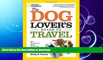 FAVORITE BOOK  The Dog Lover s Guide to Travel: Best Destinations, Hotels, Events, and Advice to