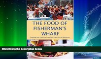 Choose Book The Food of Fisherman s Wharf: Cooking and Feasting from San Francisco to Monterey