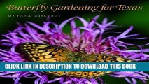 [Free Read] Butterfly Gardening for Texas (Louise Lindsey Merrick Natural Environment Series) Free