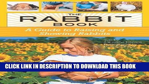 [Free Read] The Rabbit Book: A Guide to Raising and Showing Rabbits Free Online