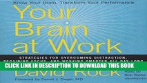 [Read PDF] Your Brain at Work: Strategies for Overcoming Distraction, Regaining Focus, and Working