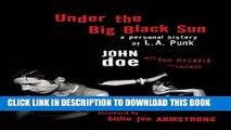 [EBOOK] DOWNLOAD Under the Big Black Sun: A Personal History of L.A. Punk PDF