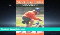 Enjoyed Read Short Bike Rides in Wisconsin, 2nd (Short Bike Rides Series)