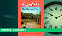 Online eBook Bicycling the Natchez Trace: A Guide to the Natchez Trace Parkway and Nearby Scenic