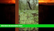 Choose Book Hiking and Biking in Cook County Illinois (Third in a Series of Chicagoland Hiking and