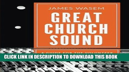 [EBOOK] DOWNLOAD Great Church Sound: a guide for the volunteer READ NOW