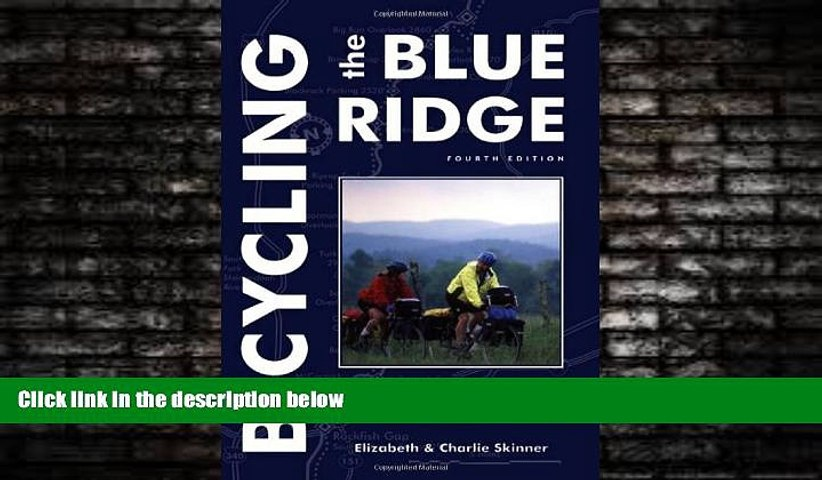 Online eBook Bicycling the Blue Ridge: A Guide to the Skyline Drive and the Blue Ridge Parkway