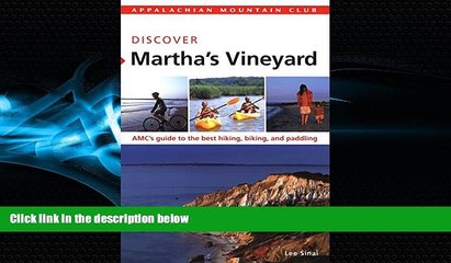 Popular Book AMC Discover Martha s Vineyard: AMC s Guide To The Best Hiking, Biking, And Paddling
