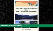 Choose Book The Cross Country Adventures of the Blue Highways Cycling Elite