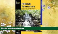 For you Hiking Tennessee: A Guide to the State s Greatest Hiking Adventures (State Hiking Guides