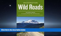 Online eBook Wild Roads Washington: 80 Scenic Drives to Camping, Hiking Trails, and Adventures