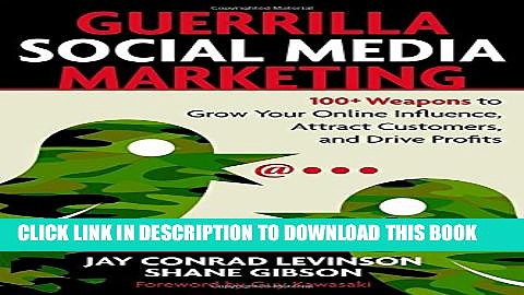[PDF] Guerrilla Social Media Marketing: 100+ Weapons to Grow Your Online Influence, Attract
