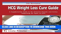 [PDF] HCG Weight Loss Cure Guide: A Supplemental Guide to Dr. Simeons  Pounds and Inches