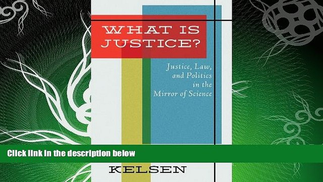READ book  What Is Justice: Justice, Law, and Politics in the Mirror of Science : Collected