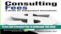 [EBOOK] DOWNLOAD Consulting Fees: A Guide For Independent Consultants (Consultant Journal Guides)