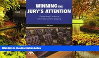 READ FULL  Winning the Jury s Attention: Presenting Evidence from Voir Dire to Closing  READ Ebook