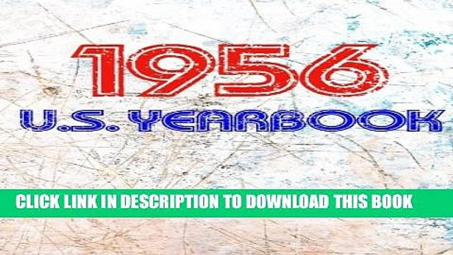 [PDF] The 1956 U.S. Yearbook: Interesting facts from 1956 including News, Sport, Music, Films,